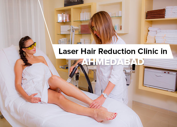 Laser Hair Reduction Clinic in Ahmedabad